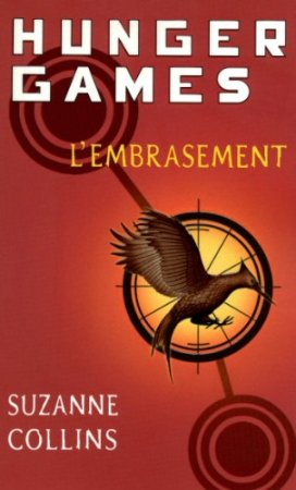 Hunger Games, tome 2 : L'embrasement (2012)
