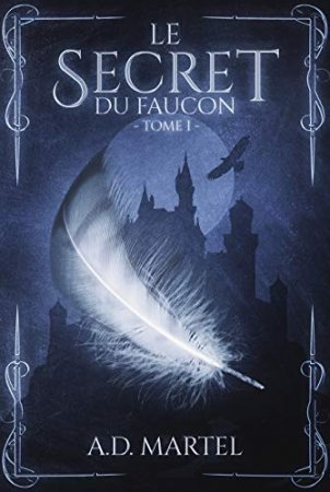 Le Secret du Faucon: Tome 1 (2019)