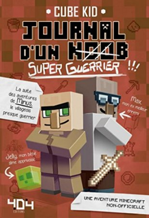 Journal d'un noob (super guerrier) tome 2 - Minecraft (2016)