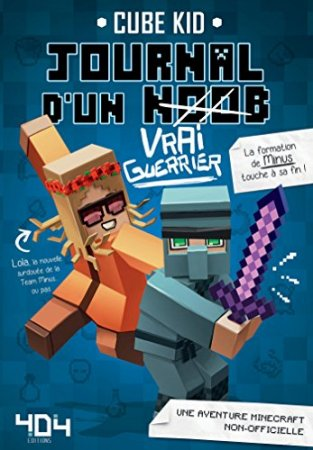 Journal d'un noob (Vrai Guerrier) tome 4 - Minecraft (2017)