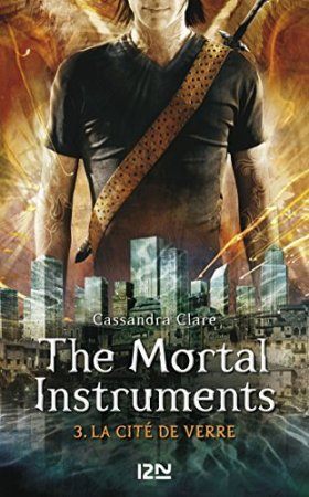 The Mortal Instruments - tome 3 (2013)