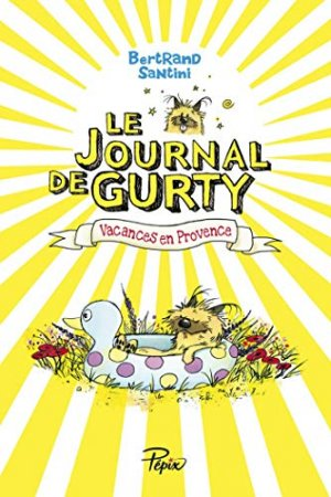 Le Journal de Gurty (Tome 1) – Vacances en Provence (2019)