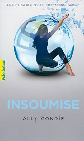 Trilogie Promise (Tome 2) - Insoumise (2015)