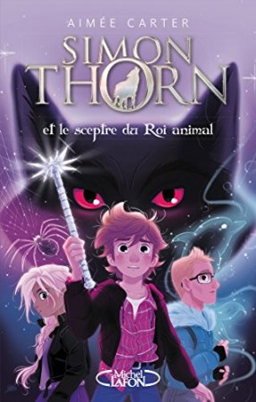 Simon Thorn - tome 1 Et le sceptre du Roi animal (2018)