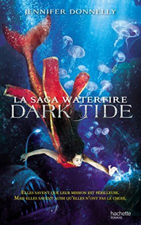 La Saga waterfire - Tome 3 - Dark Tide (2016)