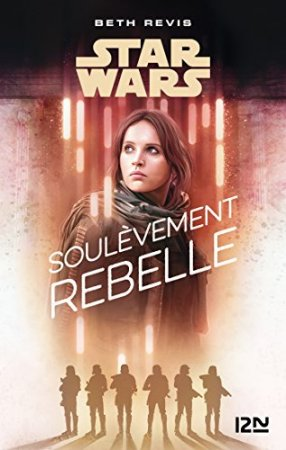 Star Wars - A Rogue One Story : Soulèvement rebelle  (2018)