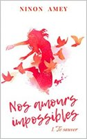 Nos amours impossibles: Te sauver (2020)