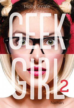 Geek Girl - Tome 2  (2014)