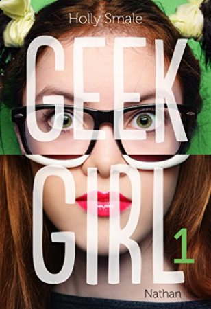 Geek Girl - Tome 1 (2014)