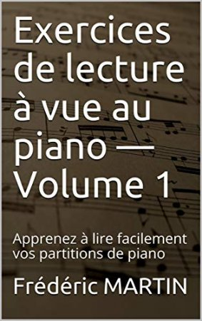 Exercices de lecture à vue au piano — Volume 1 (2019)