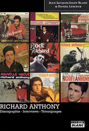 Richard Anthony Discographie - Interviews - Témoignages (2015)