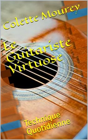 Le Guitariste Virtuose: Technique Quotidienne (2018)