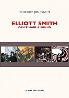 Elliott Smith: Can't Make A Sound  (2018)