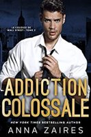 Addiction colossale (Le Colosse de Wall Street t. 2)  (2020)