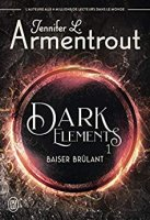 Dark Elements (Tome 1) - Baiser brûlant (2020)