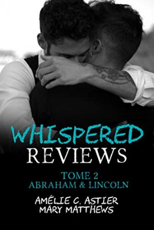 Whispered Reviews- Tome 2 : Abraham & Lincoln (2019)