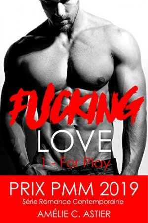 Fucking Love- Tome 1 : For Play (2018)