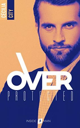 Over Protected - Tome 3 (2020)