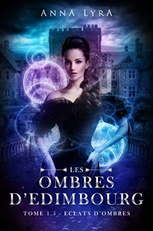 Les Ombres d'Edimbourg-  Tome 1.5 : Eclats d'Ombres (2020)