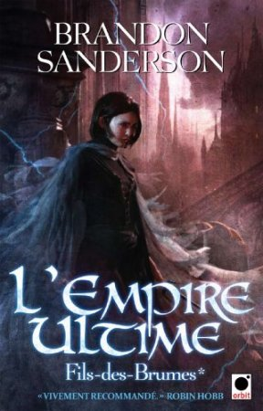 L'Empire Ultime, (Fils-des-Brumes*) (Orbit) (2010)