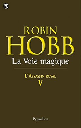 L'Assassin royal (Tome 5) - La Voie magique (L'Assassin royal) (2011)