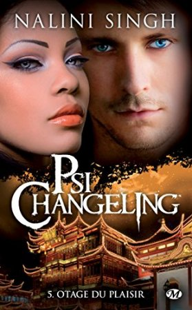 Otage du plaisir: Psi-changeling-T5 (2013)