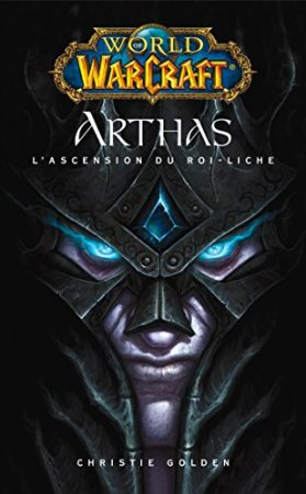 World of Warcraft - Arthas l'ascension du roi-Liche (2016)