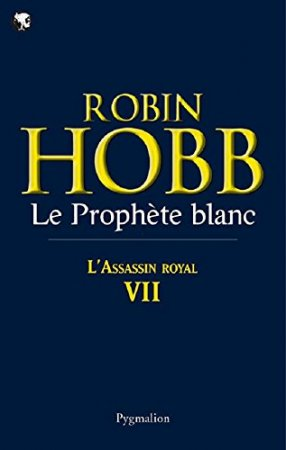 L'Assassin royal (Tome 7) - Le Prophète blanc (2011)