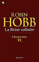 L'Assassin royal (Tome 6) - La Reine solitaire  (2011)