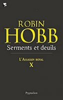 L'Assassin royal (Tome 10) - Serments et deuils (2011)