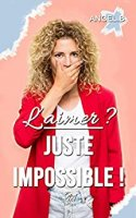 L'aimer ? Juste impossible ! (2020)
