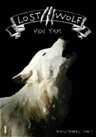 Lost Wolf (Wolves Chronicles t. 1) (2014)