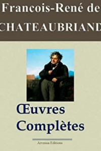 Chateaubriand : Oeuvres complètes (2013)
