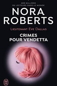 Lieutenant Eve Dallas (Tome 49) - Crimes pour Vendetta (2021)