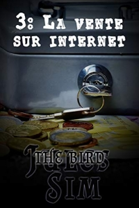 La vente sur Internet (The bird t. 3) (2021)