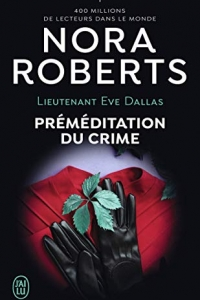 Lieutenant Eve Dallas (Tome 36) - Préméditation du crime (2021)