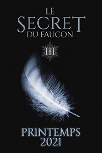 Le Secret du Faucon: Tome 3  (2021)