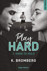 Play Hard Serie - Tome 2 Hard to Hold (2021)