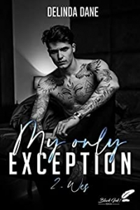 My only exception - Tome 2 : Wes (2021)