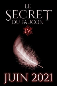 Le Secret du Faucon: Tome 4 (2021)